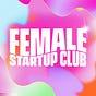 Female Startup Club's Newsletter