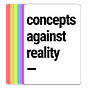 Concepts Against Reality