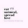 Elly Says: Eat Oatmeal, Spread Love