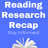 Reading Research Recap Newsletter