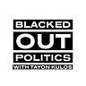 Blacked Out Politics