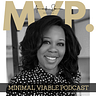 Amanda Spann's MVP: Minimal Viable Podcast
