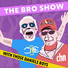 The Bro Show with those Daniels Boys