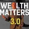 Wealth Matters 3.0