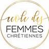 Ecole des  Femmes  Chrétiennes Newsletter