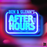 Ben and Glenn's After Hours