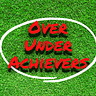 The Over/Under Achievers