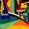Plays Softly