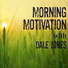 Monday Morning Motivation with Dale Jones