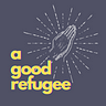 a good refugee