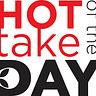 #hottakeoftheday