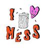 I <3 Mess