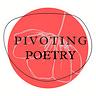 Pivoting Poetry