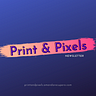 Print and Pixels Newsletter