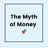 The Myth of Money by Tatiana Koffman  🚀