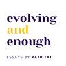 Evolving & Enough