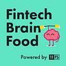 Fintech Brain Food 🧠