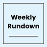 The Weekly Rundown by Tatiana Koffman