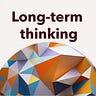 Long-term thinking
