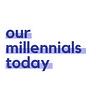 Our Millennials Today