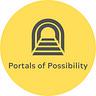Portals of Possibility