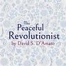 The Peaceful Revolutionist