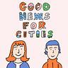 Good News for Cities Newsletter