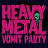 Heavy Metal Vomit Party