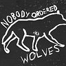 Nobody Ordered Wolves