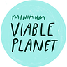 Minimum Viable Planet