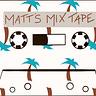 Matt's Mix Tape