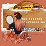 The Greater Conversation