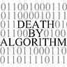 Death By Algorithm