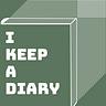 I Keep a Diary