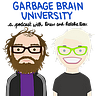 Garbage Brain University