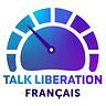 Talk Liberation Français - Votre rapport Internet mondial