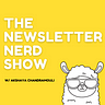 The Newsletter Nerd Show