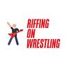 Riffing On Wrestling