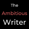 The Ambitious Writer