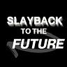 Slayback to the Future