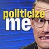 Politicize Me