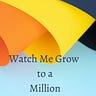 Watch Me Grow A Million Dollar Consultancy