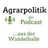 Agrarpolitik - der Podcast aus der Wandelhalle