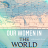 Our Women in the World