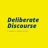 Deliberate Discourse