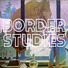 Border Studies - Notes from Samantha Culp