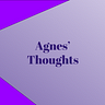 Agnes' Thoughts