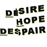 DESIRE HOPE DESPAIR