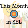 This Month in SEL