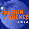 The Foreign Influence Dispatch